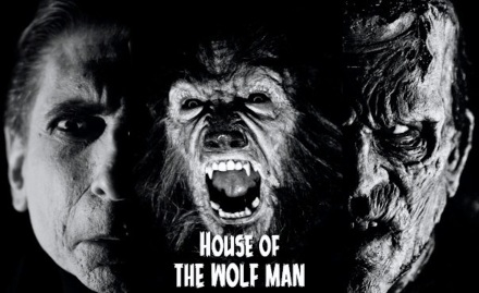 House of the Wolf Man - It's Like Monsters Reunited