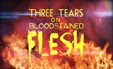 Three Tears on Bloodstained Flesh banner
