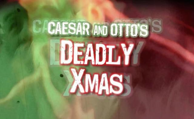 Caesar & Otto's Deadly Xmas banner