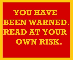 disclaimer-you-have-been-warned-read-at-your-own-risk