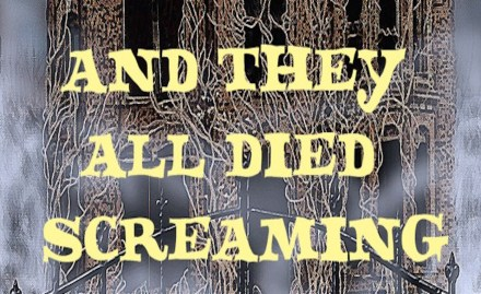 And They All Died Screaming banner